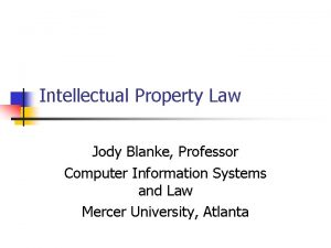 Intellectual Property Law Jody Blanke Professor Computer Information
