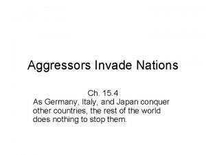 Aggressors Invade Nations Ch 15 4 As Germany