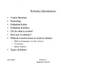 Robotics Introduction Course Structure Etymology Definition Robotics OK