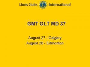 GMT GLT MD 37 August 27 Calgary August