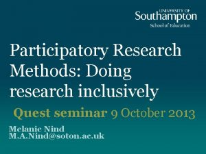 Participatory Research Methods Doing research inclusively Quest seminar