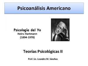 Psicoanlisis Americano Psicologa del Yo Heinz Hartmann 1894