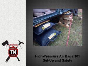 HighPressure Air Bags 101 SetUp and Safety HIGHPRESSURE