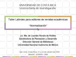 UNIVERSIDAD DE COSTA RICA Vicerrectora de Investigacin Taller