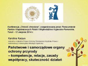 Konferencja Chroni chronione zorganizowana przez Porozumienie Parkw Krajobrazowych