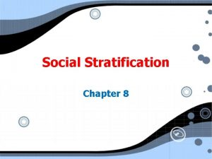 Social Stratification Chapter 8 Types of Stratification Systems