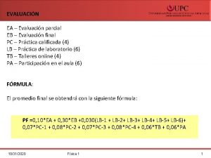 EVALUACIN EA Evaluacin parcial EB Evaluacin final PC