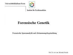 Universittsklinikum Essen Institut fr Rechtsmedizin Forensische Genetik Forensische