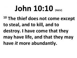 John 10 10 NKJV 10 The thief does