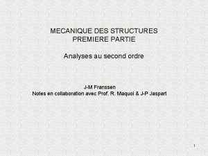 MECANIQUE DES STRUCTURES PREMIERE PARTIE Analyses au second