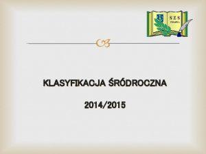 S ZS FRAMPOL KLASYFIKACJA RDROCZNA 20142015 SZKOA PODSTAWOWA