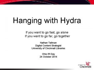 Hanging with Hydra If you want to go