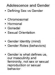 Adolescence and Gender Defining Sex vs Gender Chromosomal