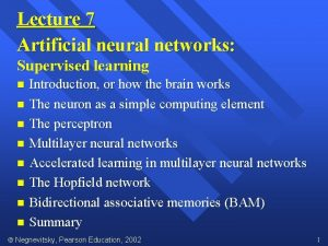 Lecture 7 Artificial neural networks Supervised learning Introduction