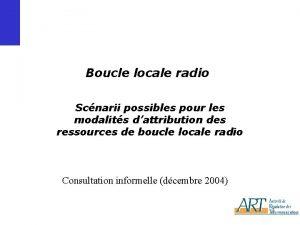 Boucle locale radio Scnarii possibles pour les modalits
