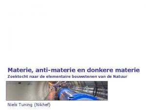 Materie antimaterie en donkere materie Zoektocht naar de