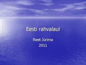 Eesti rahvalaul Reet Jrima 2011 Eesti rahvalaul Rahvalooming