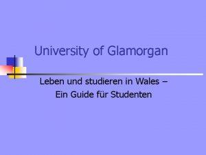University of Glamorgan Leben und studieren in Wales