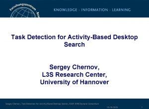 Task Detection for ActivityBased Desktop Search Sergey Chernov