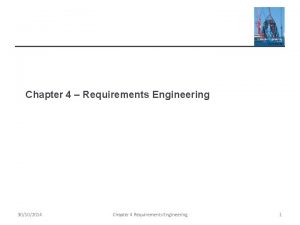 Chapter 4 Requirements Engineering 30102014 Chapter 4 Requirements