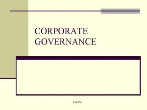 CORPORATE GOVERNANCE DSM 504 Governance defined n The