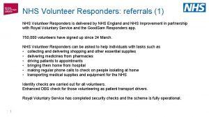 NHS Volunteer Responders referrals 1 NHS Volunteer Responders
