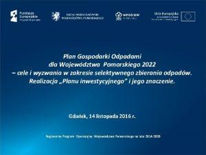 Plan Gospodarki Odpadami dla Wojewdztwa Pomorskiego 2022 cele
