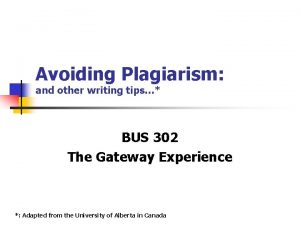 Avoiding Plagiarism and other writing tips BUS 302