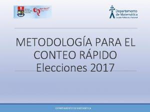 METODOLOGA PARA EL CONTEO RPIDO Elecciones 2017 DEPARTAMENTO