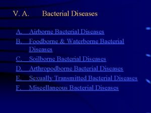 V A Bacterial Diseases A Airborne Bacterial Diseases