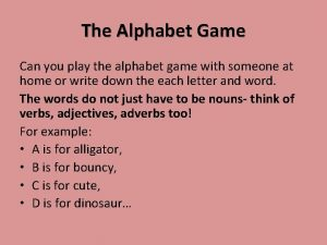 The Alphabet Game Can you play the alphabet