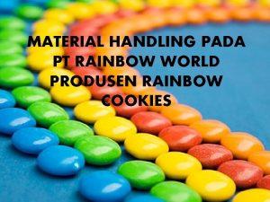 MATERIAL HANDLING PADA PT RAINBOW WORLD PRODUSEN RAINBOW