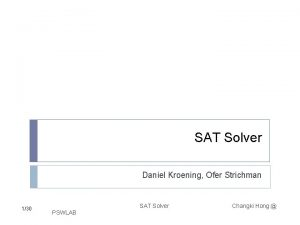 SAT Solver Daniel Kroening Ofer Strichman 130 SAT
