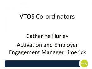 VTOS Coordinators Catherine Hurley Activation and Employer Engagement