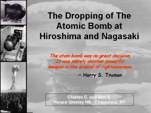 The Dropping of The Atomic Bomb at Hiroshima