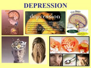 DEPRESSION Major Depression Ill change my state with