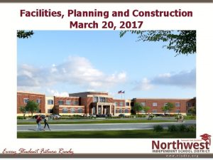 Facilities Planning and Construction March 20 2017 Facilities
