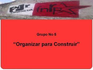 Grupo No 5 Organizar para Construir 1 2