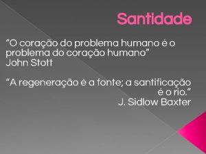 Santidade O corao do problema humano o problema