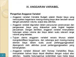 XI ANGGARAN VARIABEL Pengertian Anggaran Variabel Anggaran variabel
