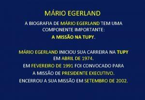 MRIO EGERLAND A BIOGRAFIA DE MRIO EGERLAND TEM