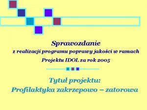 Sprawozdanie z realizacji programu poprawy jakoci w ramach