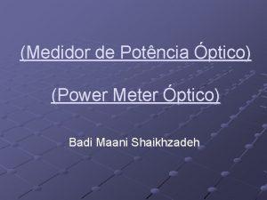 Medidor de Potncia ptico Power Meter ptico Badi
