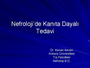 Nefrolojide Kanta Dayal Tedavi Dr Kenan Keven Ankara