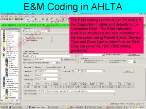 EM Coding in AHLTA The EM coding section