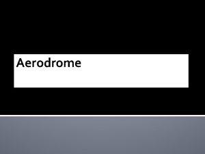 Aerodrome Aerodrome definition Aerodrome is a place on