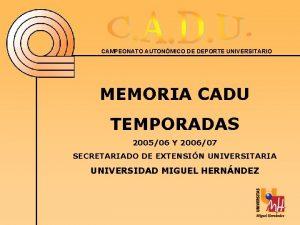 CAMPEONATO AUTONMICO DE DEPORTE UNIVERSITARIO MEMORIA CADU TEMPORADAS