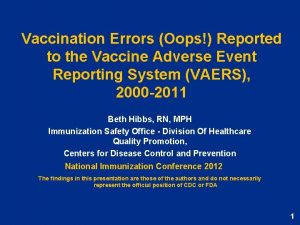 Vaccination Errors Oops Reported to the Vaccine Adverse