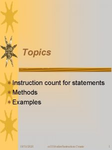 Topics Instruction count for statements Methods Examples 10312020