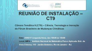 REUNIO DE INSTALAO CT 9 Cmara Temtica 9